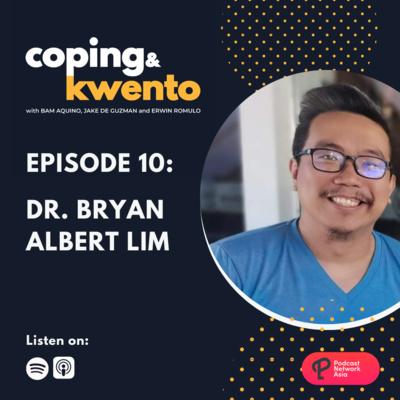 Ep. 10: Dr. Bryan Albert Lim