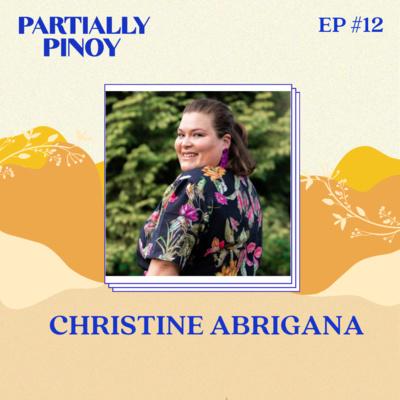 Ep. 12: Christine Abrigana: German American Lagim Podcast Host and Body Positive Advocate
