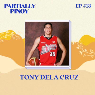 Ep. 13: Tony Dela Cruz: Filipino American Pro Basketball Player Turned Coach