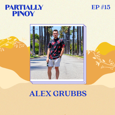 Ep. 15: Alex Grubbs: Fil-Am Part Indian Multimedia Journalist from Pittsburgh