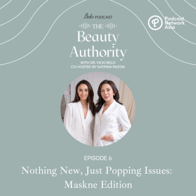 Ep. 6: Nothing New, Just Popping Issues: Maskne Edition