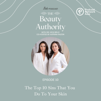 Ep. 10: The Top 10 Sins That You Do To Your Skin