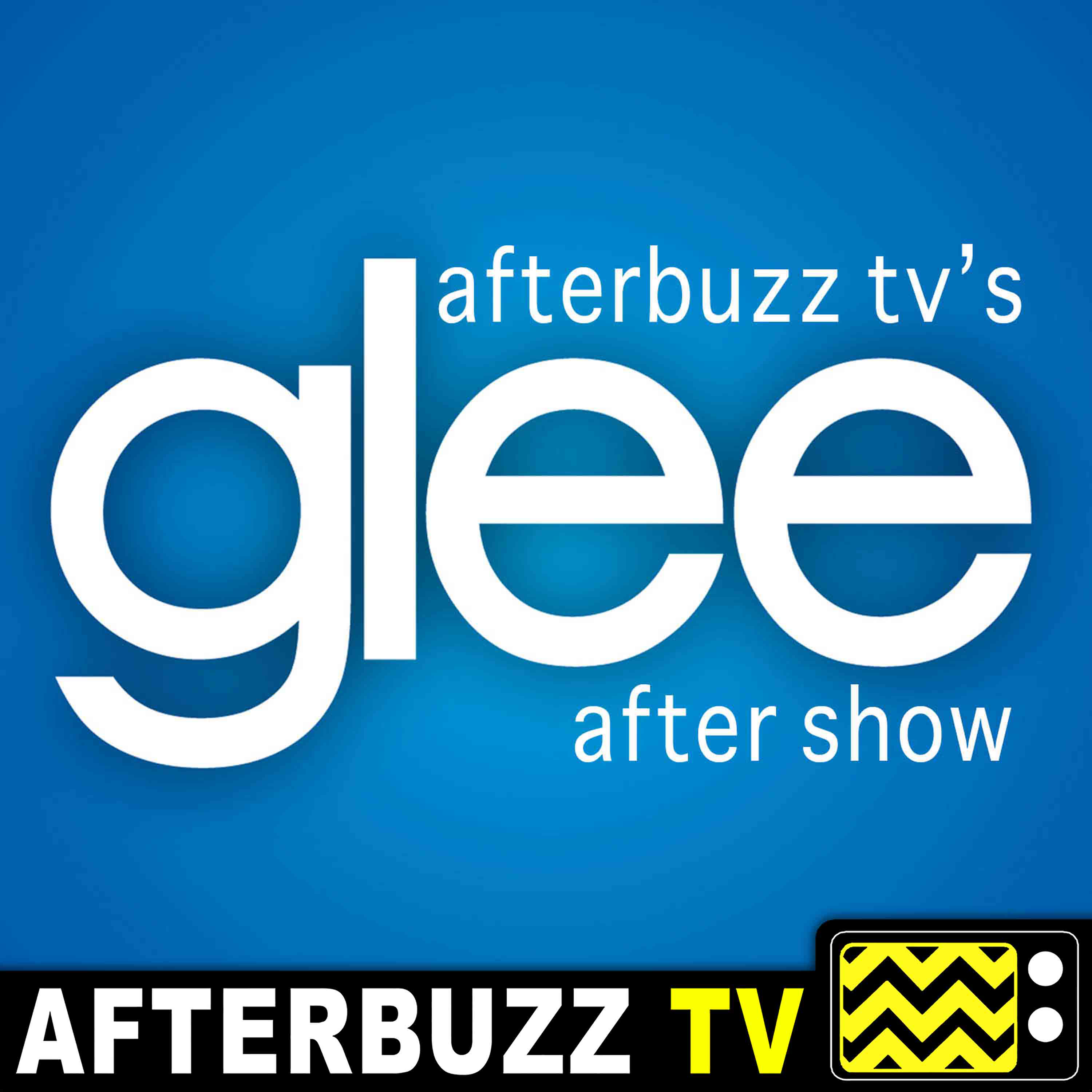 Glee Reviews and After Show - AfterBuzz TV by AfterBuzz TV on Apple Podcasts