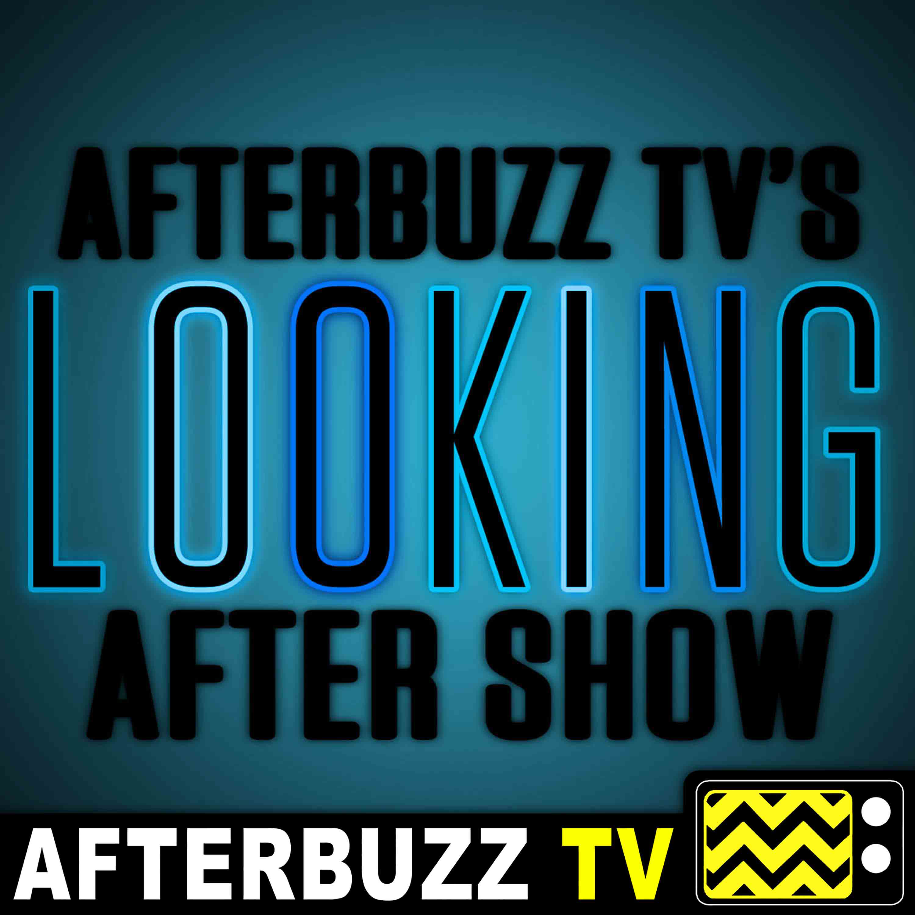 Looking Reviews & After Show - AfterBuzz TV
