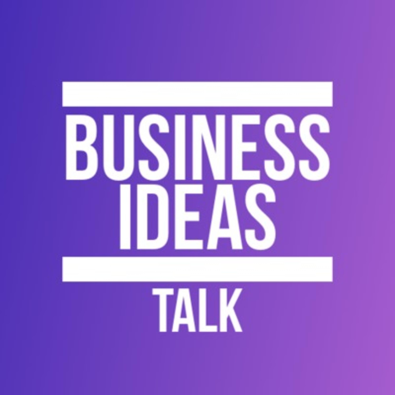 Business Ideas Talk