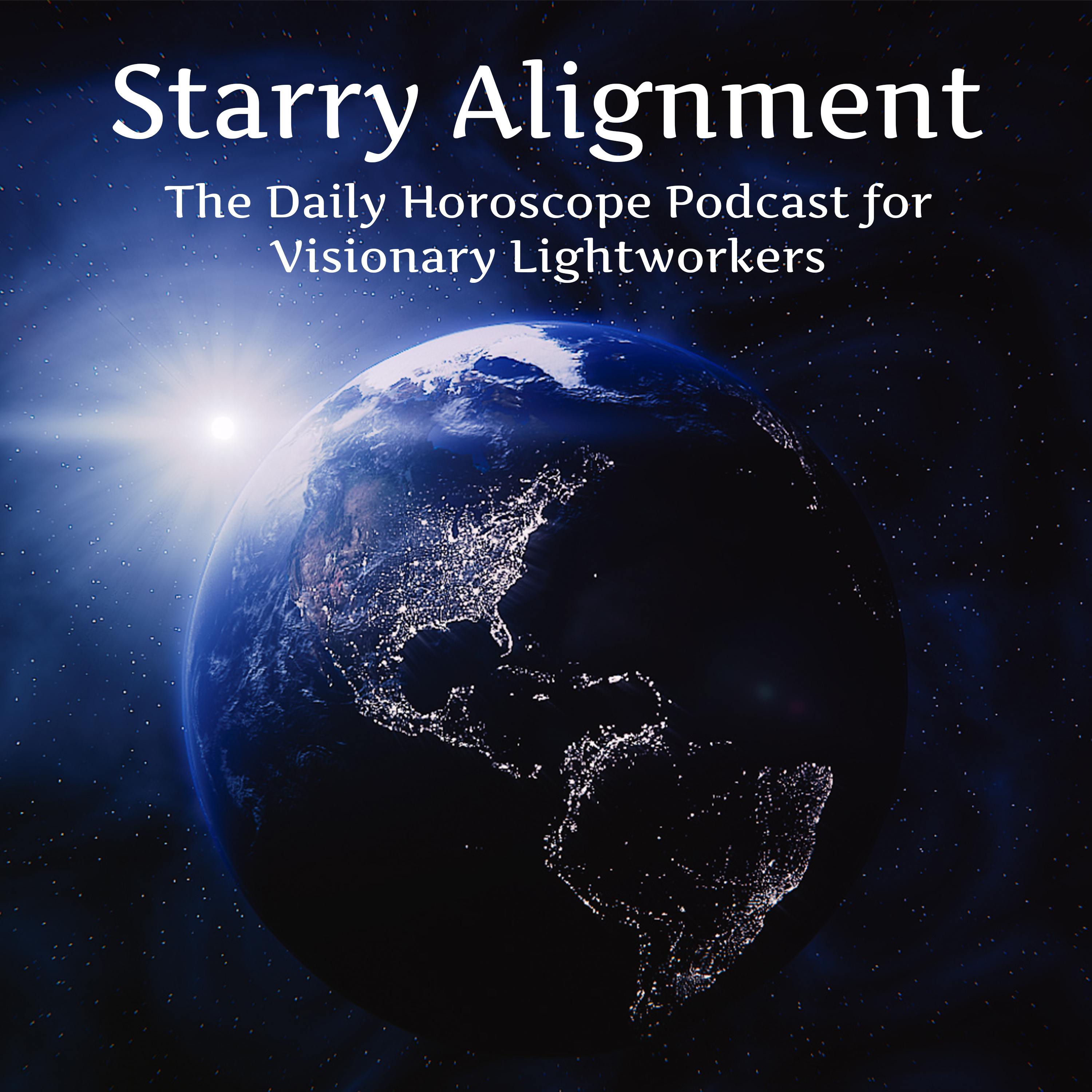 Starry Alignment: The Daily Horoscope Podcast for Visionary Lightworkers