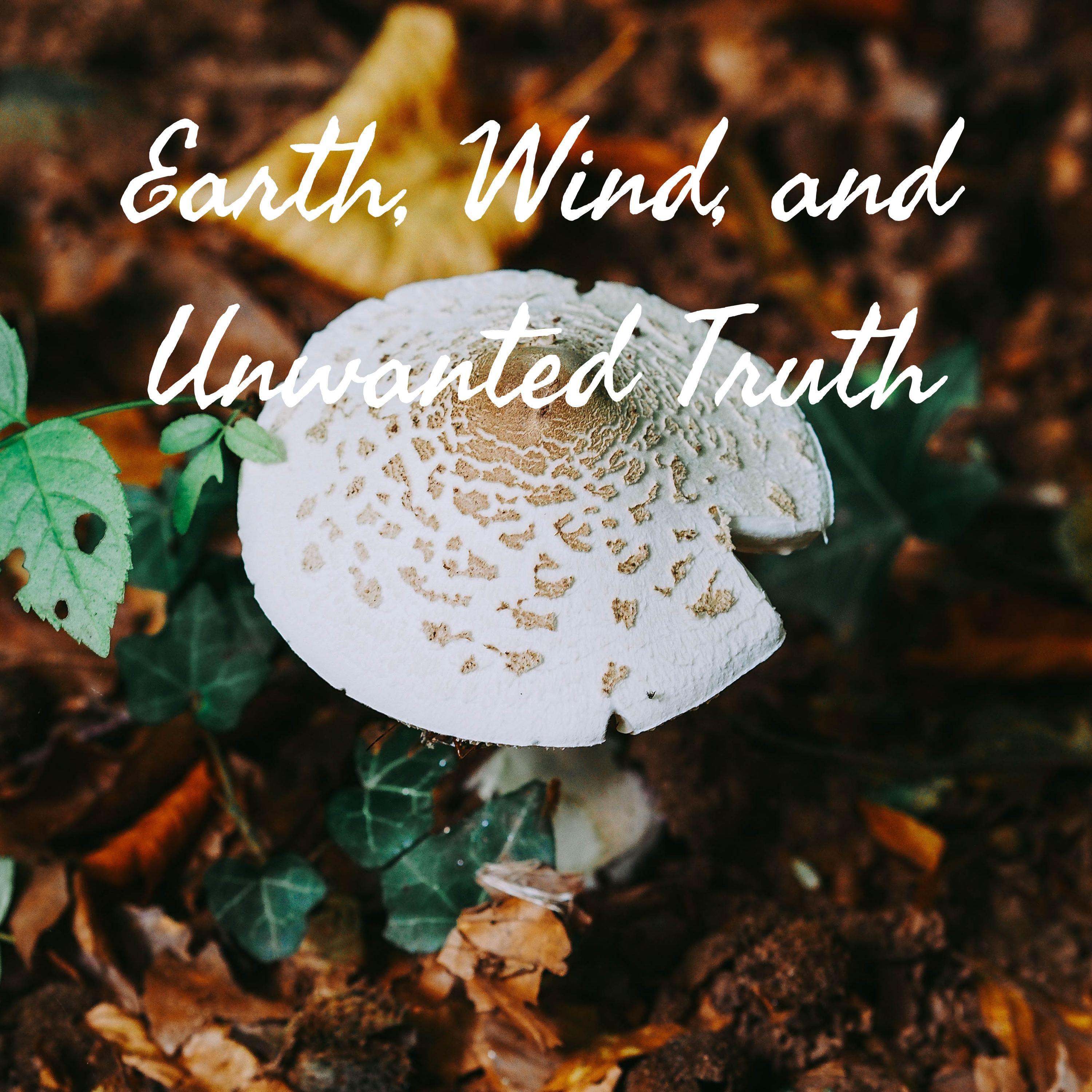 Earth, Wind, and Unwanted Truth Podcast | Free Listening on Podbean App