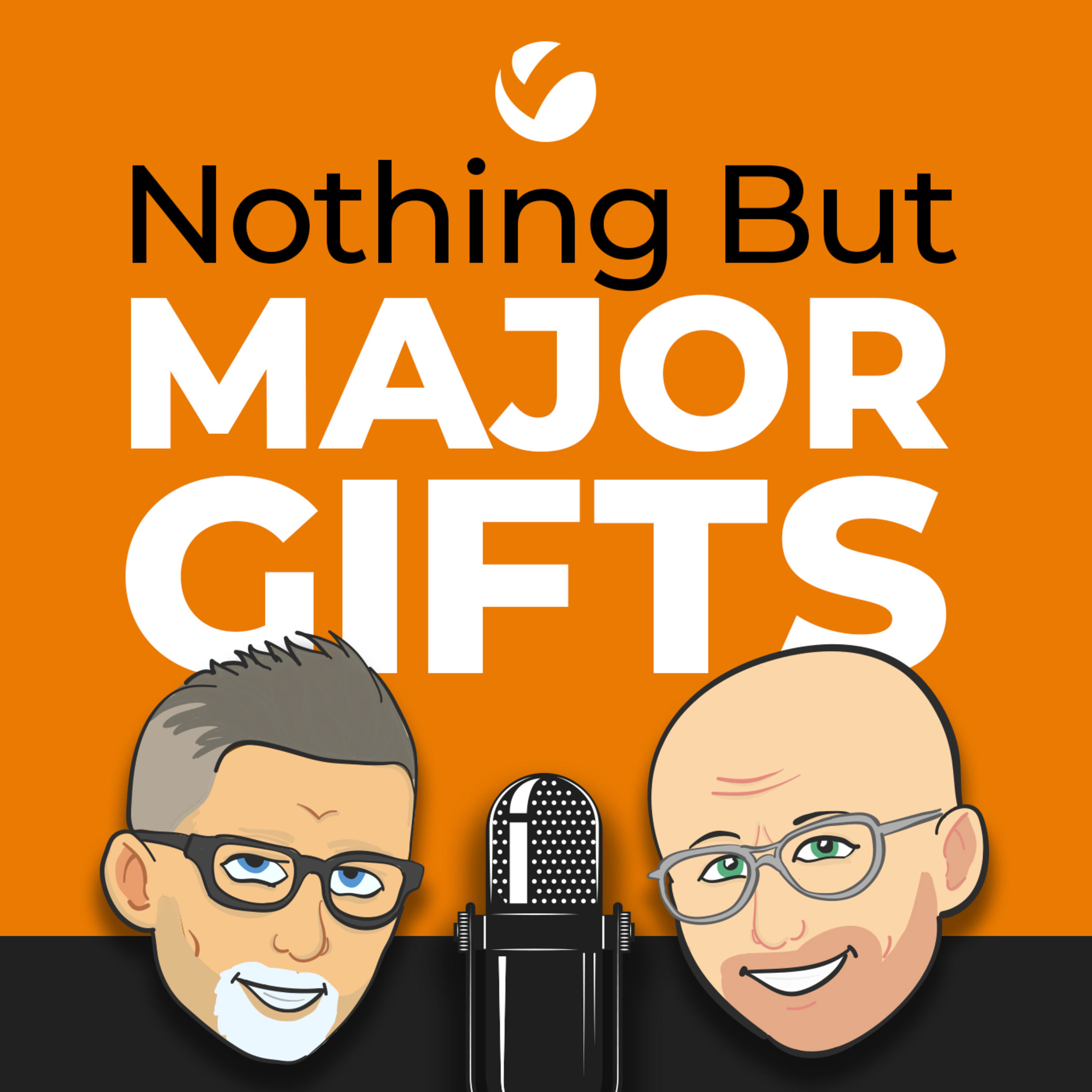 Nothing But Major Gifts Podcast | Free Listening on Podbean App