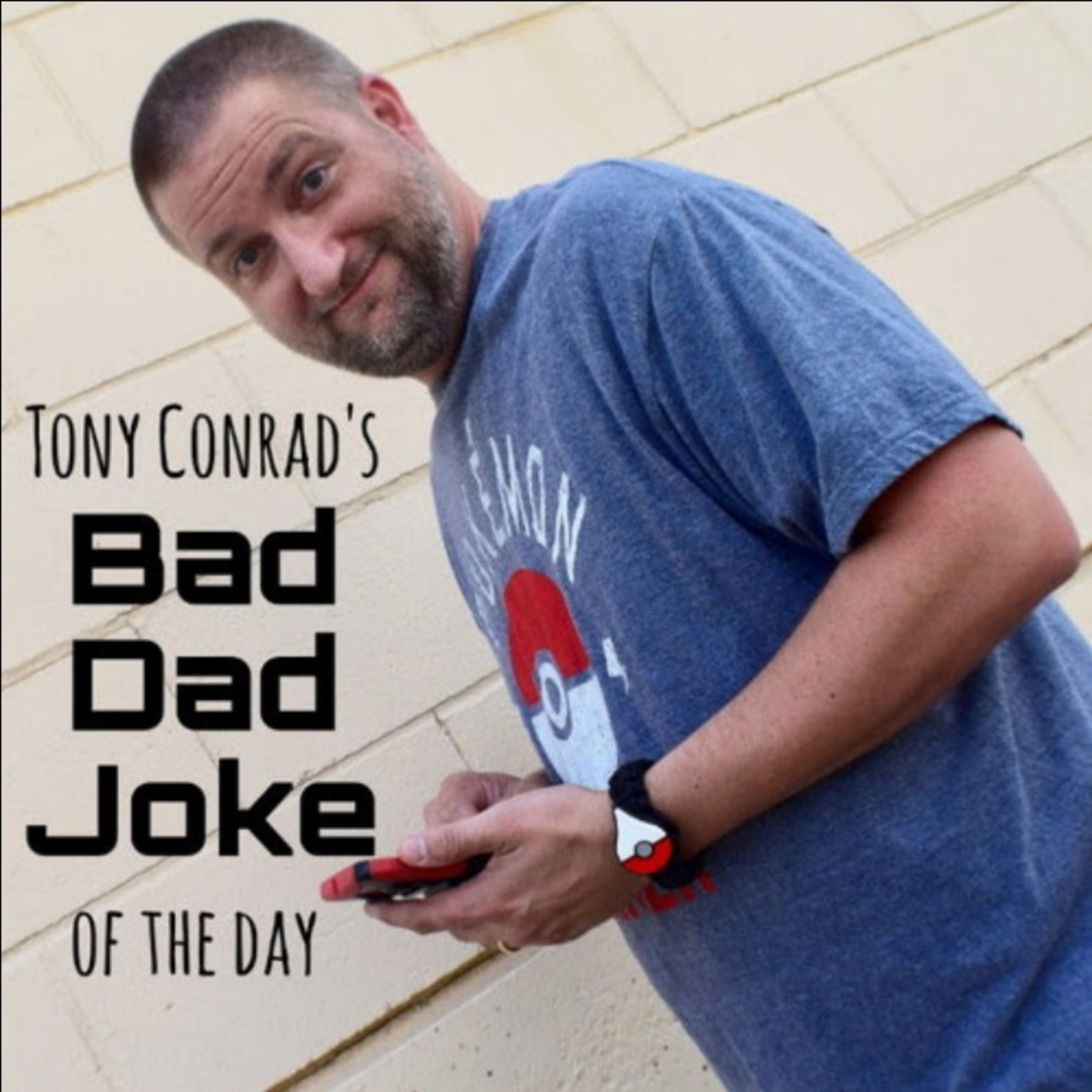 TONY CONRAD'S BAD DAD JOKE OF THE DAY FOR 6/18