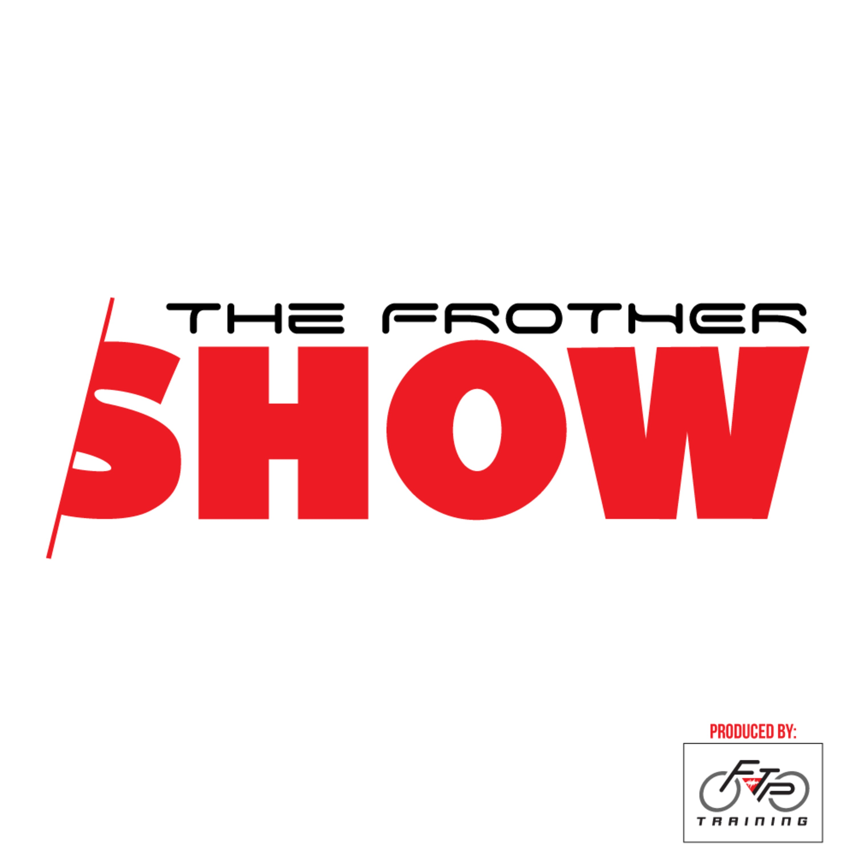 The Frother Show