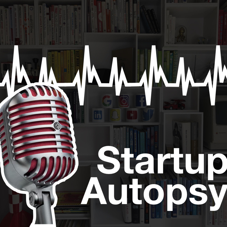 Startup Autopsy
