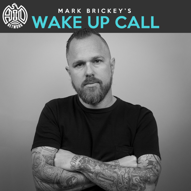 Mark Brickey's Wake Up Call