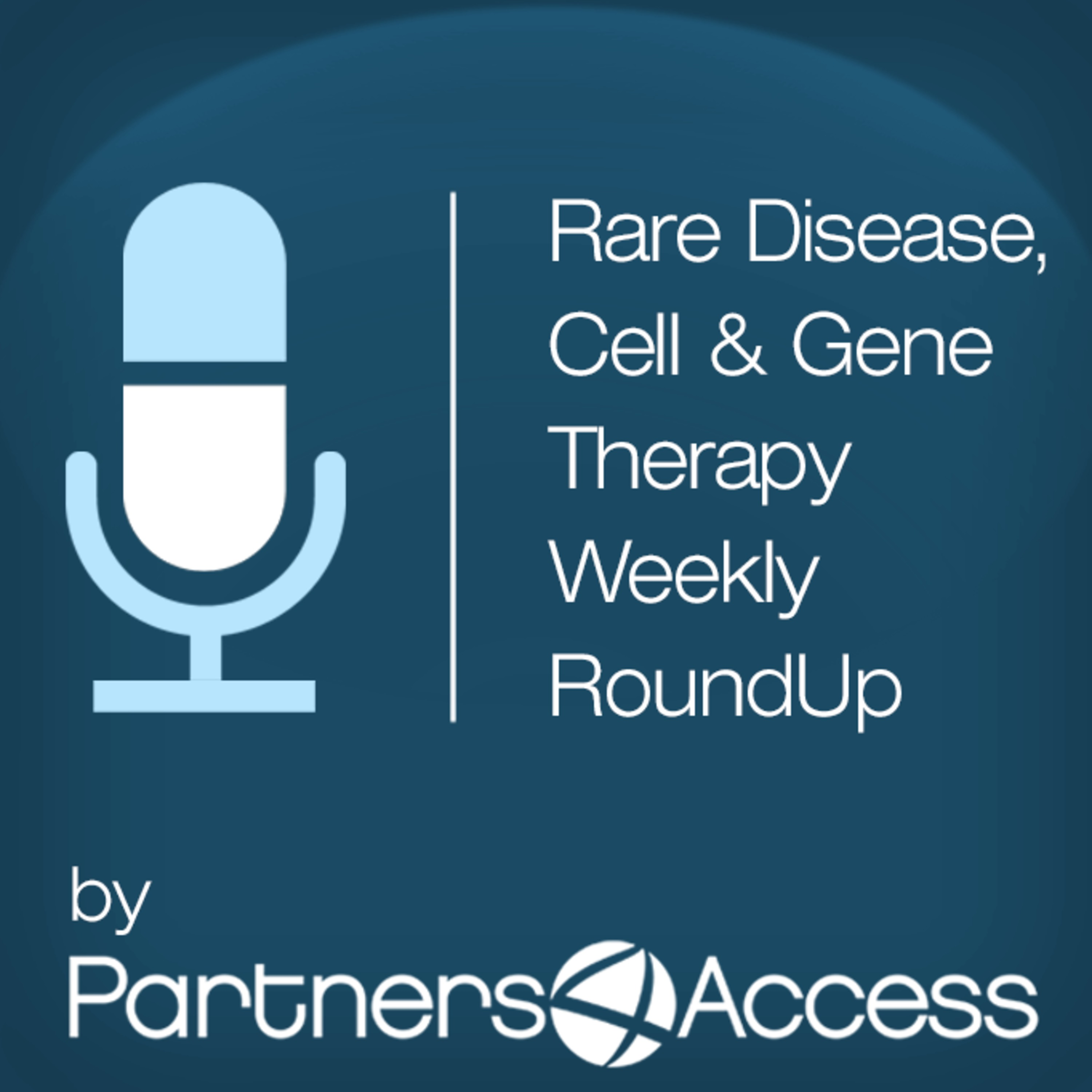 Rare Disease, Cell & Gene Therapy Weekly RoundUp