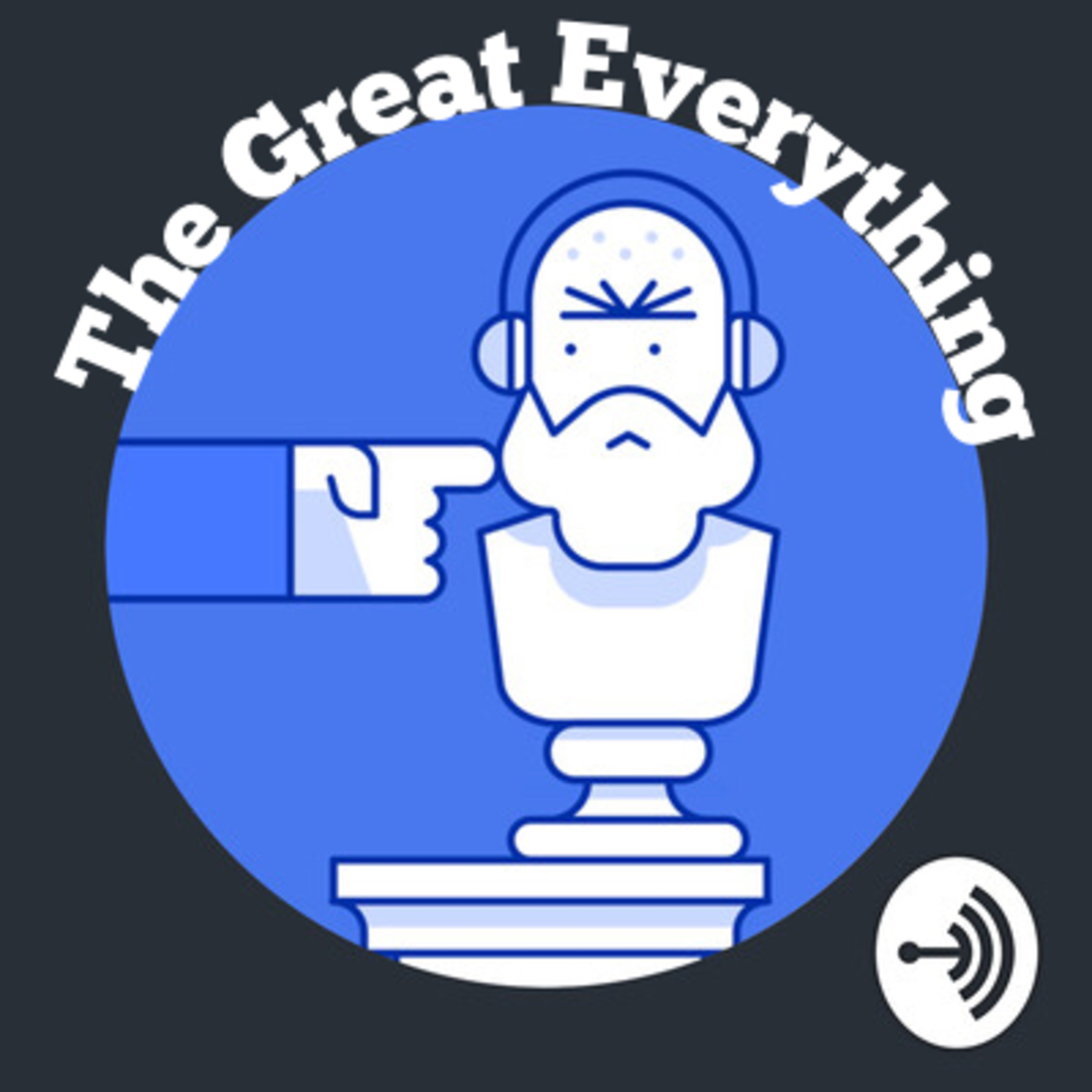 The Great Everything A Podcast On Anchor