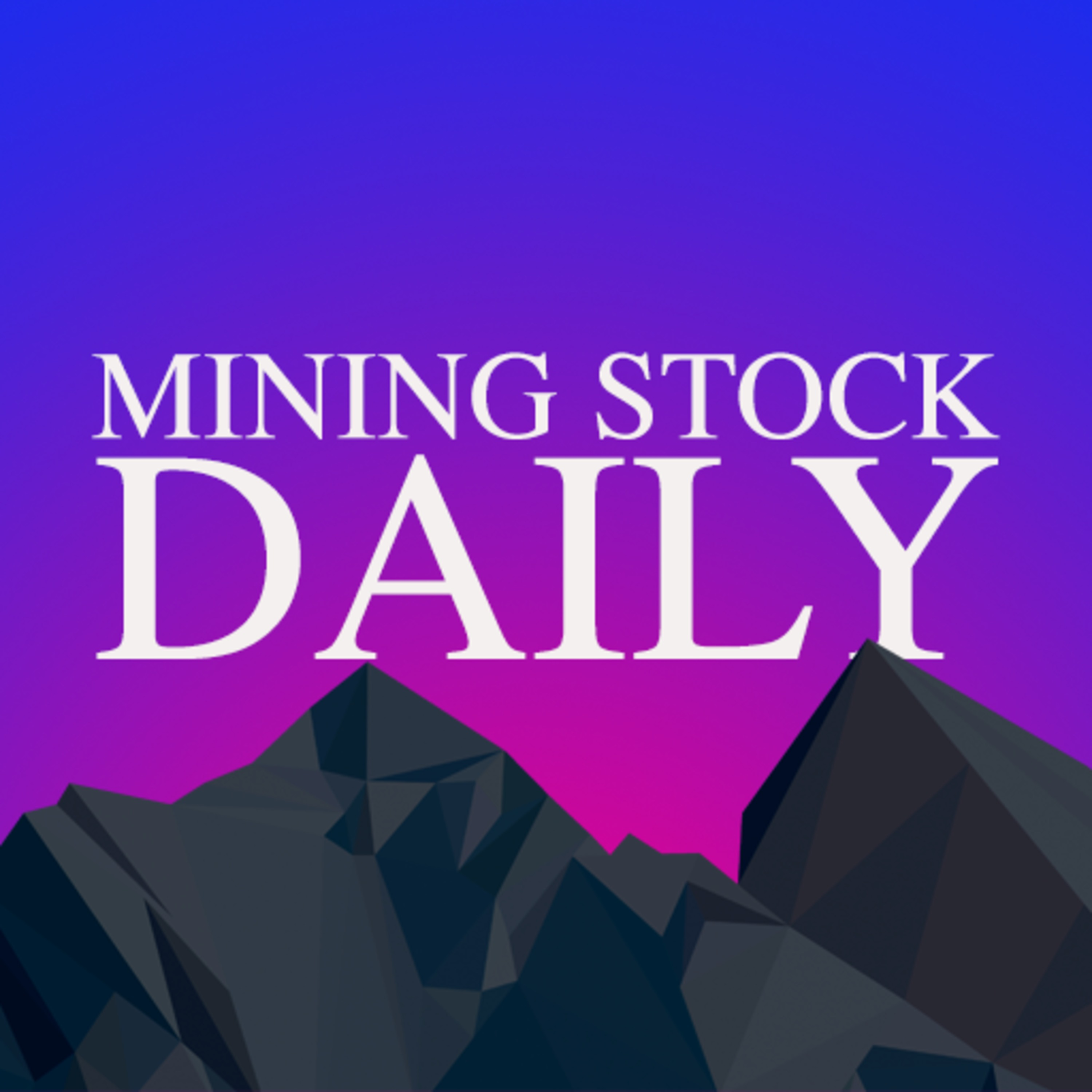 63cc80379e Mining Stock Daily • A podcast on Anchor