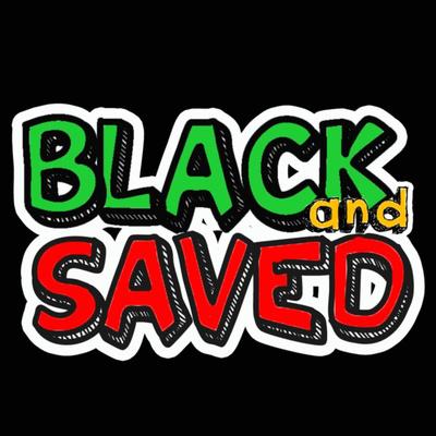Black And Saved