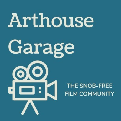 Arthouse Garage: A Movie Podcast