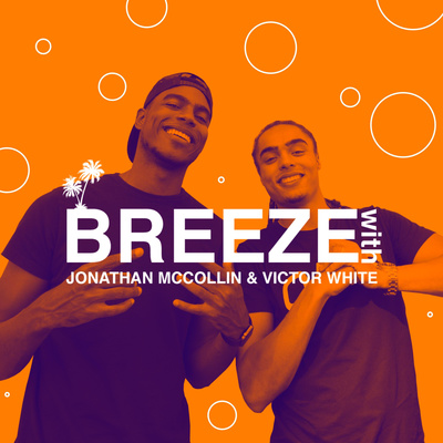 The Breeze Podcast with Jonathan McCollin & Victor White