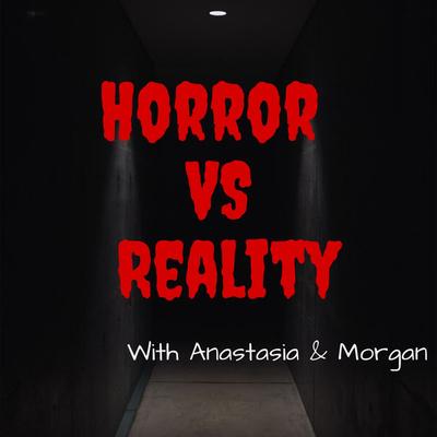 Horror VS Reality