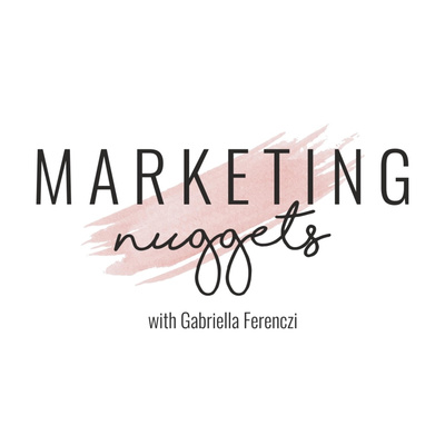 Marketing Nuggets with Gabriella Ferenczi