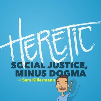 Heretic: Social Justice, Minus Dogma