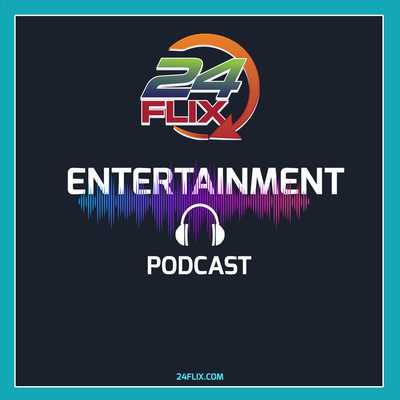 24 Flix Entertainment Podcast