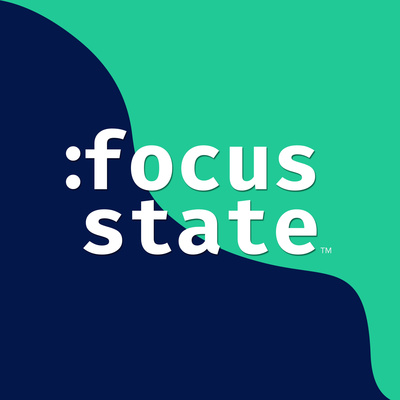 :focus state - a show about tech and creativity.