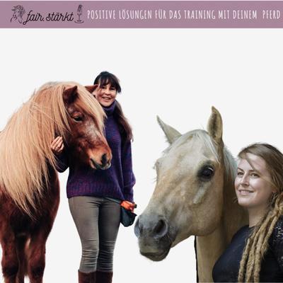 fair.stärkt - positive Lösungen für das Training mit deinem Pferd