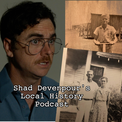 Shad Devenpour's Local History Podcast