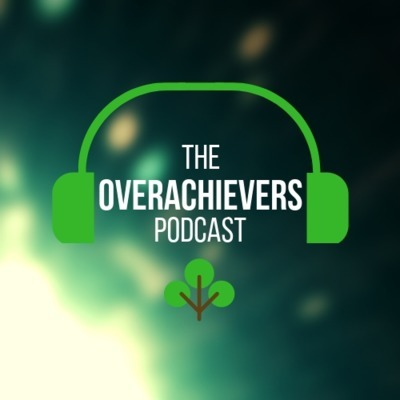 The Overachievers Podcast