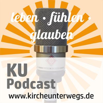 leben • fühlen • glauben: der KU-Podcast
