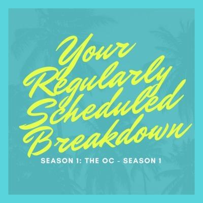 Your Regularly Scheduled Breakdown