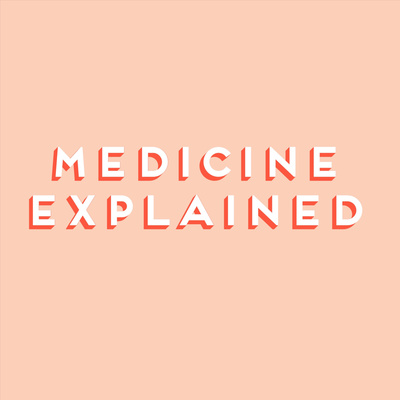Medicine Explained Podcast: The Future is Healthy