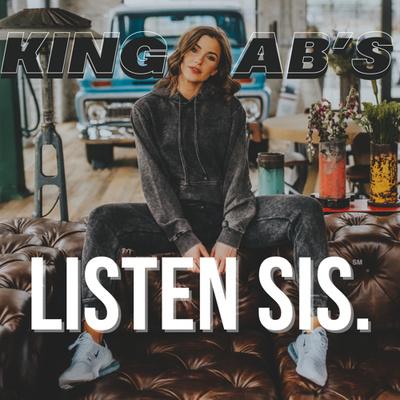 Listen Sis.