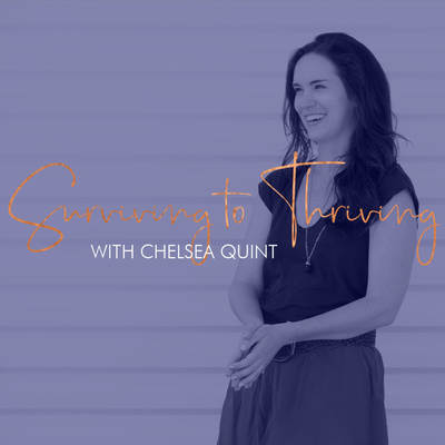 Surviving to Thriving with Chelsea Quint