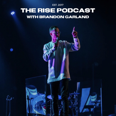 The Rise Podcast with Brandon Garland