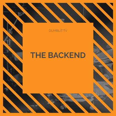 The Backend