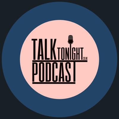 The Talk Tonight Podcast
