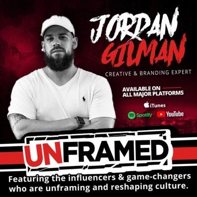 Unframed with Jordan Gilman