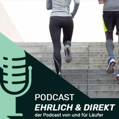"""Ehrlich und Direkt- Der """"LAUF-WEITER"""" Podcast"""