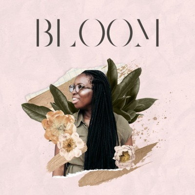 The Bloom Podcast