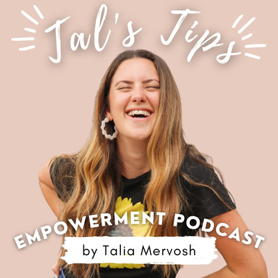 Tal's Tips Empowerment Podcast
