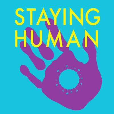 Staying Human