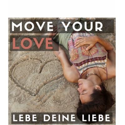 MoveYourLove - Lebe deine Liebe