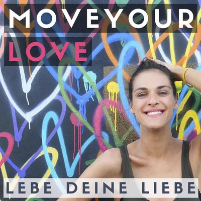 MOVEYOURLOVE - Podcast für Meditation, Liebe, Selbstliebe, Partnerschaft, Glück & Inspiration