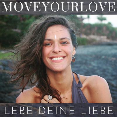 MOVEYOURLOVE - Podcast für Selbstliebe, Partnerschaft & Meditation