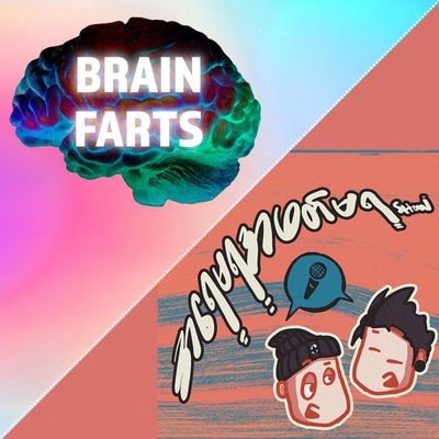 အရေမရအဖတ်မရ Show & Brain Farts   Myanmar Podcast