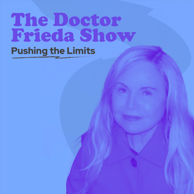 The Doctor Frieda Show:  Pushing the Limits