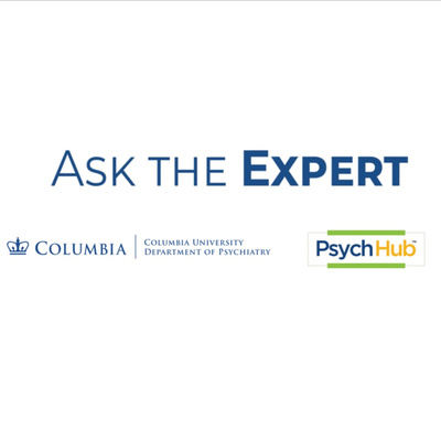 Ask the Expert with Columbia Psychiatry