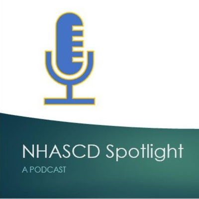 NHASCD Spotlight: A Podcast